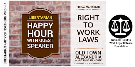 Libertarian Happy Hour on Right to Work Laws with NRTW tickets
