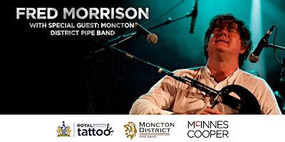 Fred Morrison - Canadian Maritime Tour (Moncton)