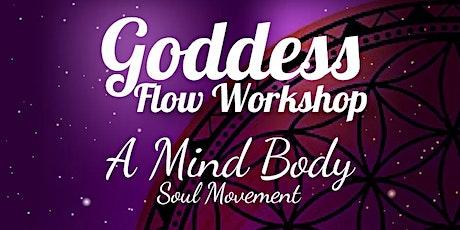 Goddess Flow Workshop Series: A Mind Body Soul Movement tickets