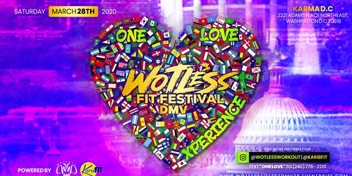 "WOTLESS FIT FESTIVAL DMV ""ONE LOVE XPERIENCE"""