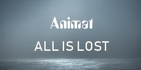 All is Lost with live soundtrack by Animat tickets