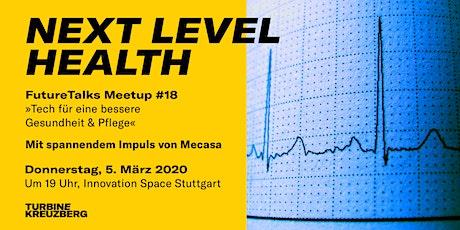 Meetup #18: Next Level Health – Tech für eine bessere Gesundheit & Pflege Tickets