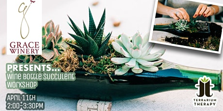 SOLD OUT- Wine Bottle Succulent Workshop at Grace Winery tickets