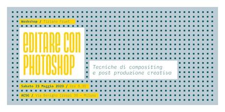 EDITARE CON PHOTOSHOP. Tecniche di compositing e post produzione creativa. biglietti