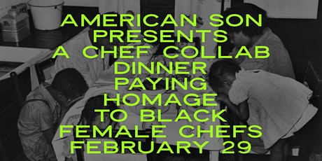 A Chef Collab Dinner Paying Homage to Black Female Chefs at American Son tickets
