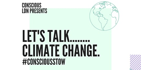 #ConsciousStow. Let's Talk....... Climate Change Under 10's tickets