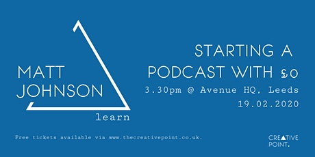 Starting a Podcast with £0 - Creative Point tickets
