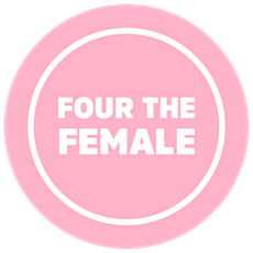JOIN FOUR THE FEMALE ON INTERNATIONAL WOMEN'S DAY! tickets