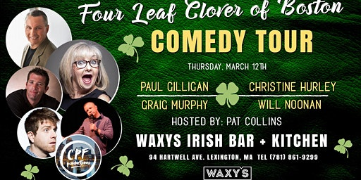 Four Leaf Clover Of Boston Comedy Tour at Waxy's Lexington Thurs March 12th