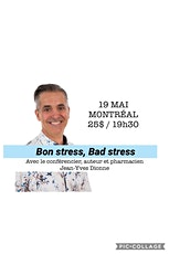 MONTRÉAL - Bon Stress, Bad Stress / Conférence 25$   billets