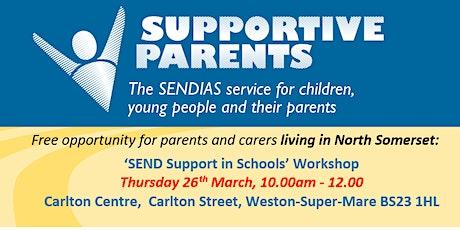 'SEND Support in Schools' workshop, March 26th, 10am - 12.00, Weston tickets