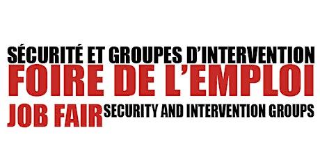 Foire de l'Emploi / Sécurité & Groupe d'Intervention / Job Fair billets