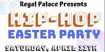 Regal Palace Presents Hip-Hop Easter Party