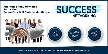 Success  Networking Grantham -  21st February tickets
