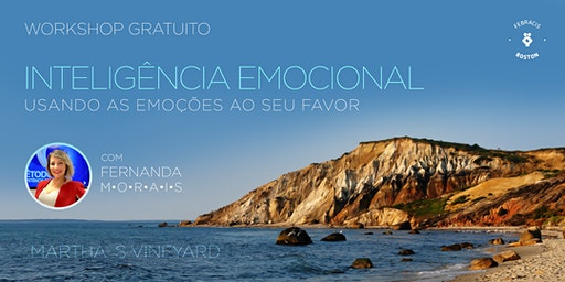 Workshop Gratuito • Marthas Vineyard • Usando As Emoções Ao Seu Favor