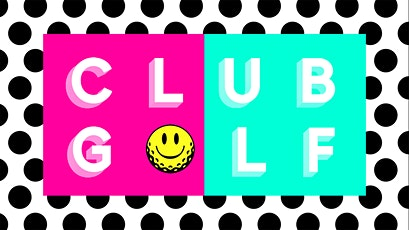 CLUB GOLF at Coal Drops Yard - 22nd, 23rd, 24th FEBRUARY tickets