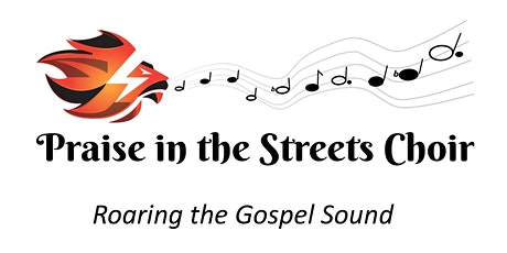 Praise in the Streets Choir Launch - Registration and 1st Rehearsal tickets