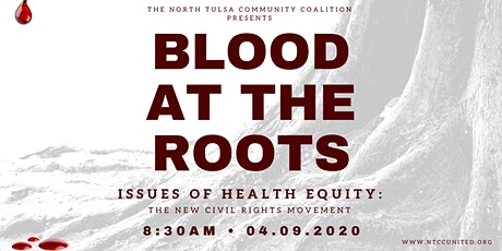 Blood at the Roots: Issues of Health Equity, The New Civil Rights Movement tickets