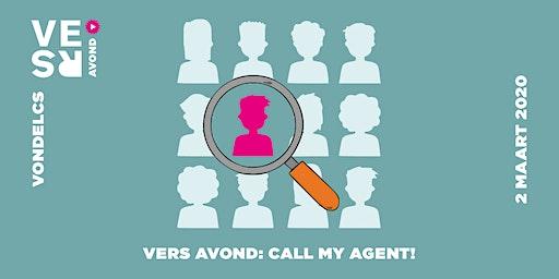 VERS Avond: Call my Agent!