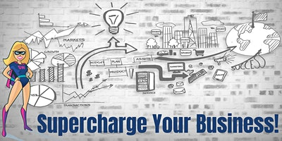 Supercharge Your Business Workshop