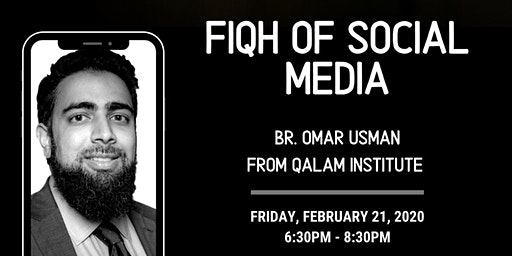 Fiqh of Social Media with Br. Omar Usman from Qalam Institute