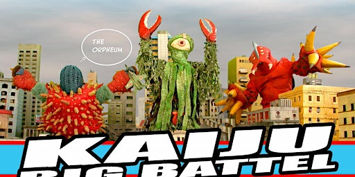 Kaiju Big Battel @ The Orpheum