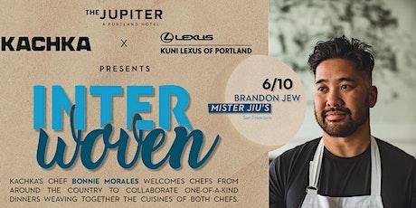 Interwoven Dinner with Brandon Jew tickets