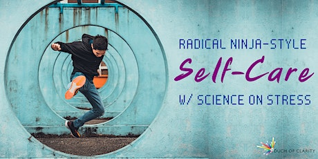 Radical self-care w/ science on stress tickets