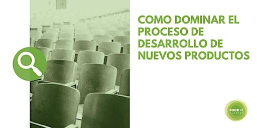 COMO DOMINAR EL PROCESO DE DESARROLLO DE NUEVOS PRODUCTOS