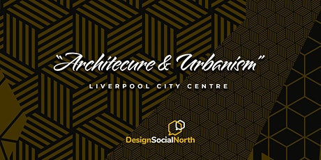 Architecture & Urbanism - LIVERPOOL tickets