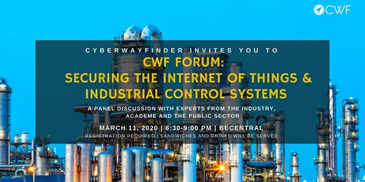 CWF Forum: Securing the `Internet  of Things and Industrial Control Systems