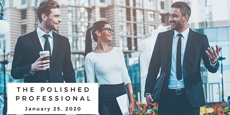 The Polished Professional - A Social & Business Etiquette Masterclass tickets