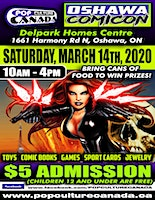 Oshawa ComiCon  March 14th 2020    Comic Con