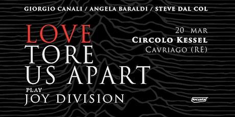 Canali / Baraldi / Dal Col Play Joy Division   Cav biglietti
