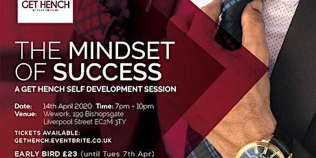 The Mindset of Success (a Get Hench Self Development Workshop) - April tickets