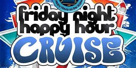 Friday Night Happy Hour Cruise tickets