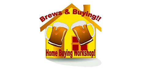 BREWS & BUYING, Home Buying Workshops tickets