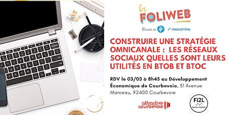 [Courbevoie] Construire une stratégie omnicanale :  les réseaux sociaux quelles sont leurs utilités en BtoB et BtoC billets