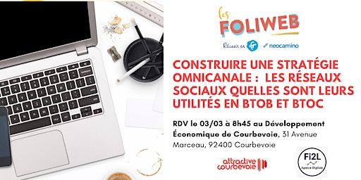 [Courbevoie] Construire une stratégie omnicanale :  les réseaux sociaux quelles sont leurs utilités en BtoB et BtoC