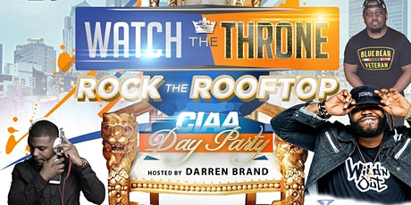 ★-★ WATCH THE THRONE ★-★ Rock The Rooftop - Tournament Weekend Day Party | Imperial {Uptown w/ Heated & Tented Rooftop} | SaturDAY, Feb 29 @ 1pm tickets