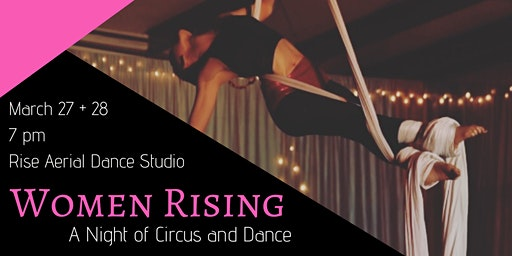Women Rising- a Night of Circus and Dance