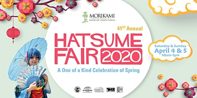 Hatsume Fair 2020 {April 4 & 5} 10am - 5pm