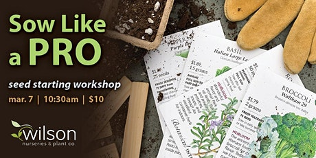 Sow Like a Pro - Seed Starting Workshop tickets