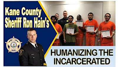 Kane County Sheriff Ron Hain's Humanizing the Incarcerated tickets