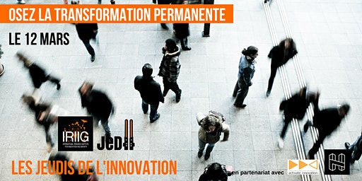 Jeudi de l'Innovation IRIIG : Osez la transformation permanente