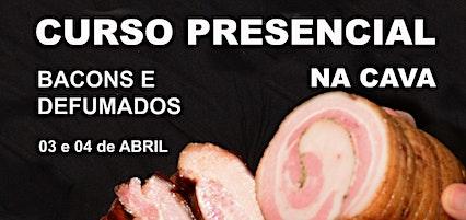 BACONS E DEFUMADOS - CURSO PRESENCIAL CAVA (SP)