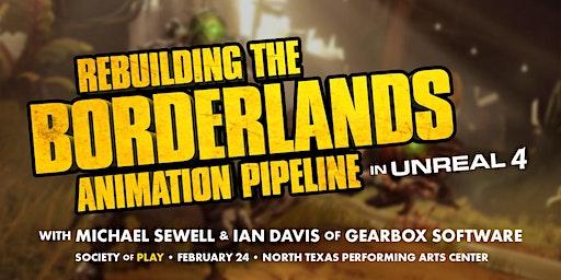 Rebuilding the 'Borderlands' Animation Pipeline in Unreal 4