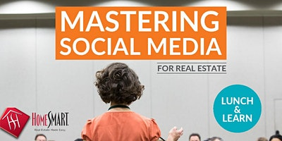 Mastering Social Media for Real Estate: Lunch & Learn!