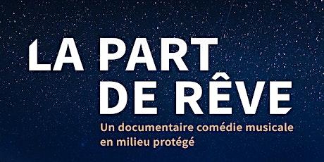 Projection documentaire comédie musicale en milieu protégé billets