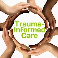 Community Trauma Informed Care Training